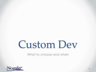 Custom  Dev