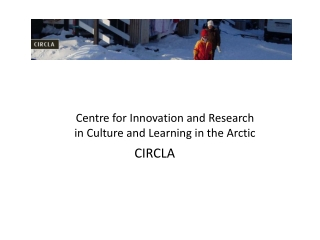 Centre for  Innovation  and Research  in Culture  and Learning  in  the  Arctic
