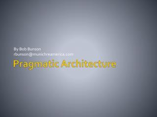 Pragmatic Architecture