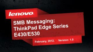 SMB Messaging:  ThinkPad Edge Series E430/E530