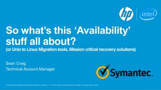 So what�s this �Availability� stuff all about? (or Unix  to Linux Migration tools,  Mission  critical recovery solution