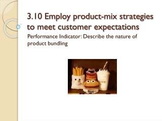 3.10 Employ product-mix strategies to meet customer expectations