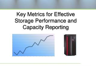 Key Metrics for Effective Storage Performance and Capacity Reporting