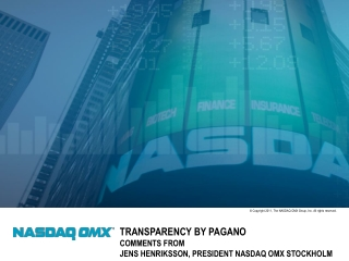 Transparency by Pagano comments from J ens  Henriksson, President NASDAQ OMX Stockholm