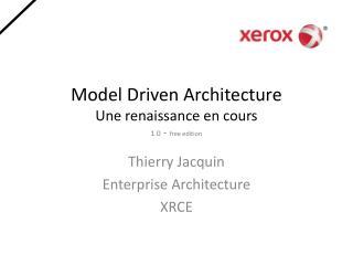 Model Driven Architecture Une  renaissance en  cours 1.0  -  free edition