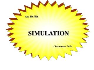 Ass.  Wr .  Wb . SIMULATION ( Soemarno 2014