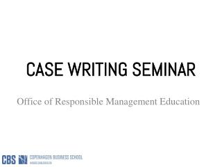 CASE WRITING SEMINAR