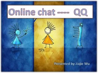 Online chat ----  QQ