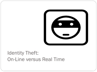 Identity Theft:  On-Line versus Real Time