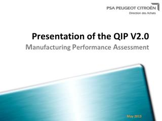 Presentation of the  QIP V2.0 M anufacturing  P erformance  A ssessment