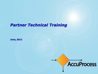 Partner  Technical  Training June,  2012