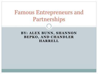Famous Entrepreneurs and Partnerships