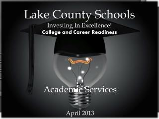 Lake County Schools  Investing In Excellence!