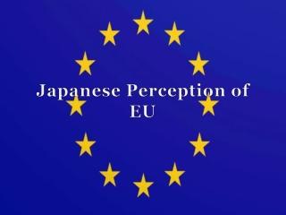 Japanese Perception of EU