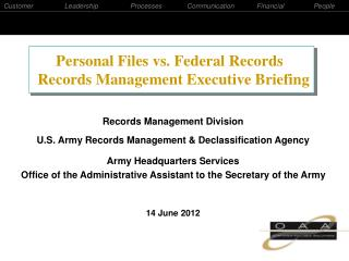 Records Management Division U.S. Army Records Management & Declassification Agency Army Headquarters Services
