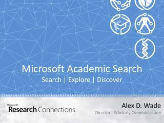 Microsoft Academic Search Search  | Explore | Discover