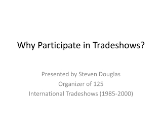 Why  Participate in Tradeshows ?