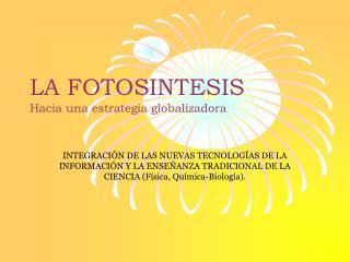 la fotosintesis  hacia una estrategia globalizadora
