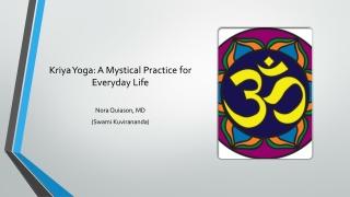 Kriya Yoga: A Mystical Practice for Everyday Life