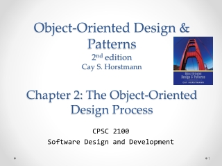 Object-Oriented Design & Patterns 2 nd  edition Cay S.  Horstmann Chapter 2:  The Object-Oriented Design Process