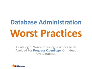 Database Administration Worst Practices