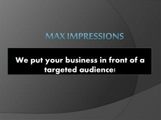 Max Impressions