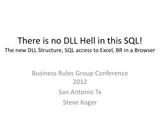 There is no DLL Hell in this SQL! The new DLL Structure, SQL access to Excel, BR in a Browser