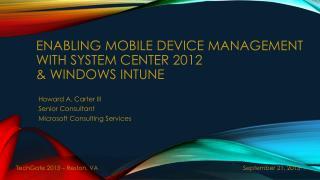 Enabling  Mobile Device Management with System Center 2012  &  Windows  InTune