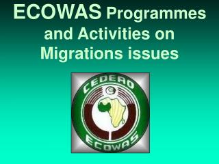 ecowas programmes and activities on migrations issue