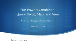 Our Powers  Combined: Query , Pivot, Map, and View