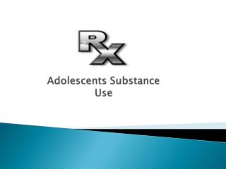 Adolescents Substance  Use