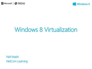 Windows  8 Virtualization