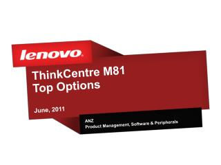 ThinkCentre M81 Top Options June,  2011