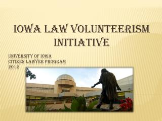 University of Iowa Citizen Lawyer Program 2012