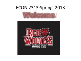 ECON  2313:Spring, 2013