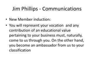 Jim Phillips - Communications