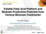 volatile fatty acid platform and  biofuels production potential from  various biomass feedstocks