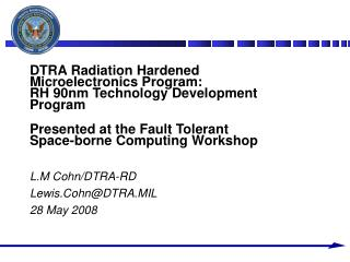 dtra radiation hardened microelectronics program: rh 90nm technology development program  presented at the fault toleran