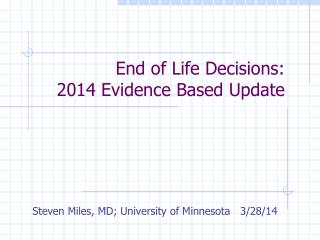 End  of Life  Decisions: 2014  Evidence Based Update