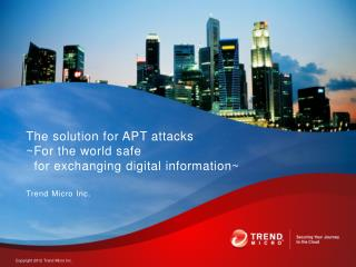 The solution for APT attacks ~For the world safe  for exchanging digital information~