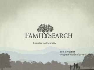 Tom Creighton creightonnt@familysearch.org