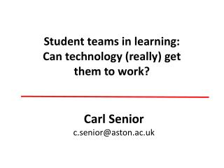 S tudent  teams in learning: Can technology (really ) get them  to work?
