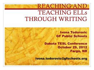 REACHING AND TEACHING ELLs THROUGH WRITING