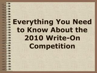 Everything You Need to Know About the 2010 Write-On Competition
