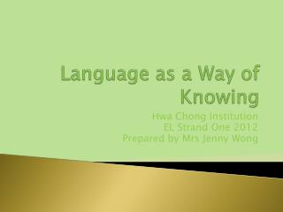 Language as a Way of Knowing