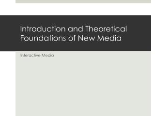 Introduction and Theoretical Foundations of New Media