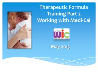 Therapeutic Formula Training Part 2 Working with Medi-Cal