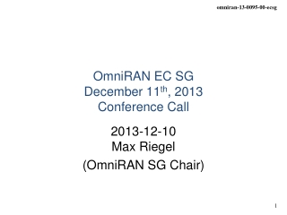 OmniRAN EC SG  December 11 th , 2013 Conference Call
