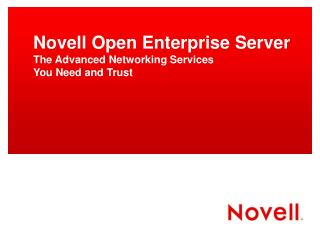 Novell Open Enterprise Server The Advanced Networking Services  You Need and Trust