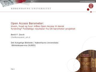 Open Access Barometer: Hvem, hvad og hvor måles Open Access til dansk forskning ? Foreløbige resultater fra OA barome